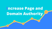 How To Increase Page Authority and Domain Authority Step By Step